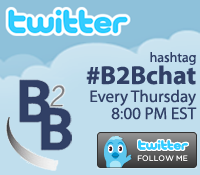 Join #B2BChat on Twitter every Thursday at 8:00 PM Eastern